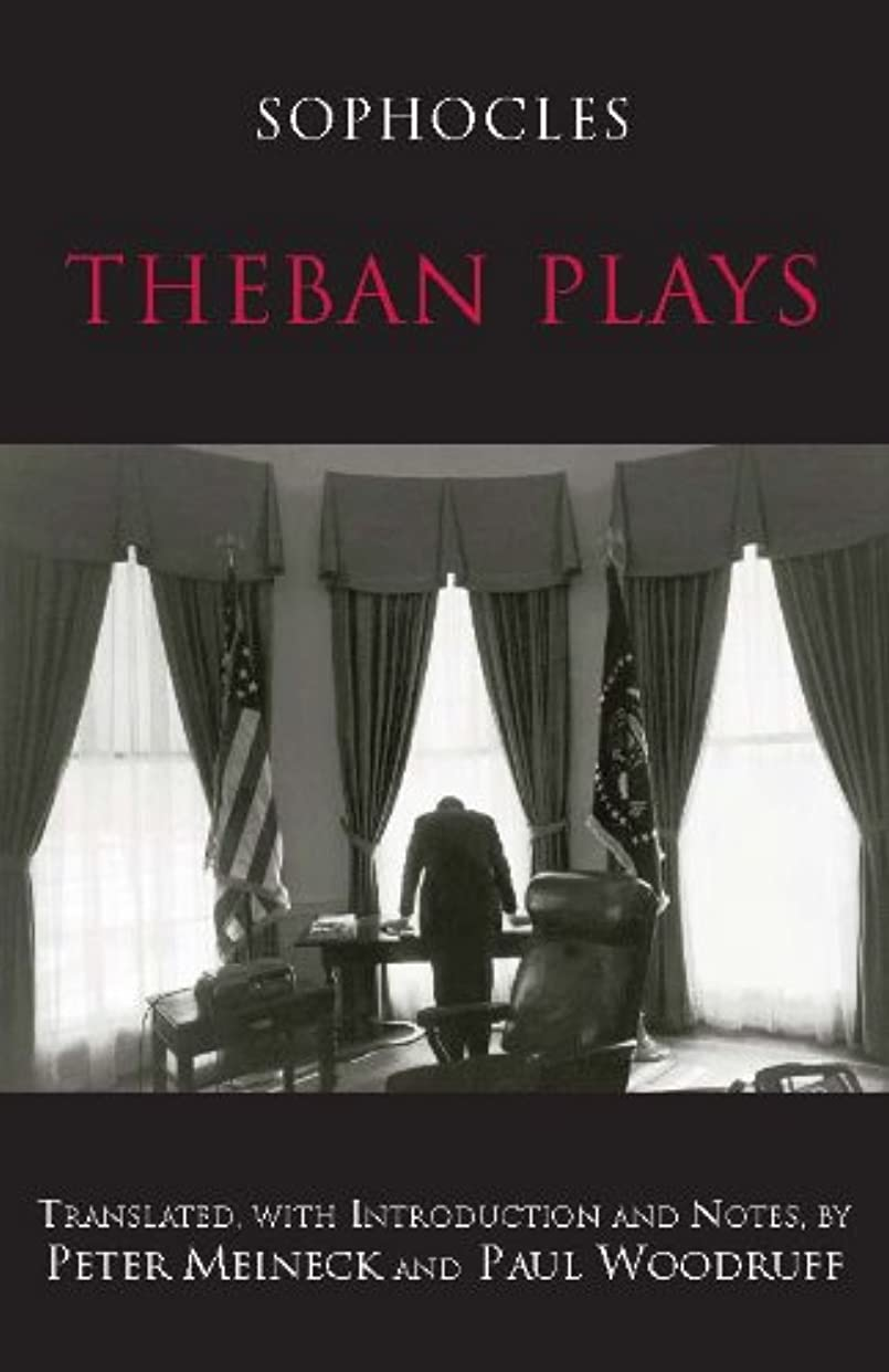 命題クロール挨拶Theban Plays (Hackett Classics) (English Edition)