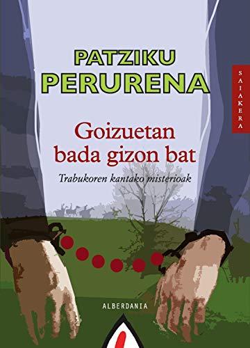 Goizuetan bada gizon bat (Basque Edition)