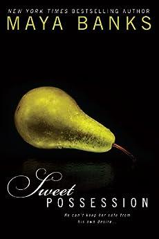 Sweet Possession (Sweet Series Book 5) by [Maya Banks]