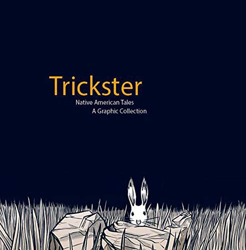 Trickster: Native American Tales, A Graphic Collection (English Edition)