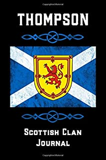 Thompson Scottish Clan Journal: Scottish Surname Scotland Flag Celtic Notebook Blank Lined Book