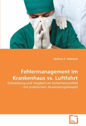 Fehlermanagement im Krankenhaus vs. Luftfahrt: Entwicklung und Vergleich im Sicherheitsumfeld - mit praktischem Anwendungsbeispiel
