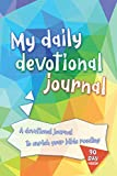 My Daily Devotional Journal: A 90 Day, kids and teens devotional journal to