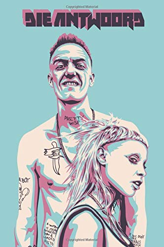 Die Antwoord: notebook, 100 lined pages, 6x9''