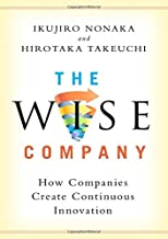 The Wise Company: How Companies Create Continuous Innovation