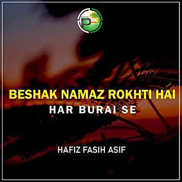 Beshak Namaz Rokhti Hai Har Burai Se