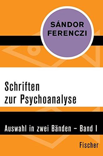 Schriften zur Psychoanalyse: Auswahl in zwei Bänden – Band I
