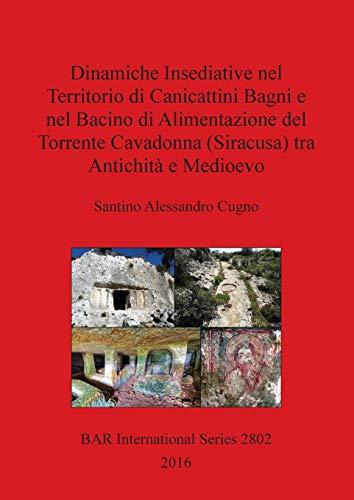 Dinamiche Insediative nel Territorio di Canicattini Bagni e nel Bacino di Alimentazione del Torrente Cavadonna (Siracusa) tra Antichità e Medioevo: 2802