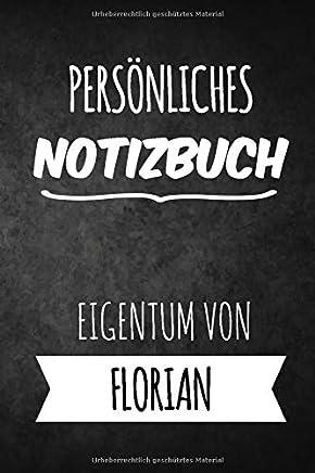 Florian Notizbuch: Persönliches Notizbuch für Florian | Geschenk & Geschenkidee | Eigenes Namen Notizbuch | Notizbuch mit 120 Seiten (Liniert) - 6x9
