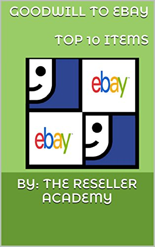 Goodwill to eBay-Top Ten Items (English Edition) eBook: Goodwill ...