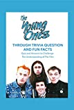 The Young Ones Through Trivia Questions and Fun Facts: Quiz and Answers to Challenge The Understanding of The Film: The Young Ones (English Edition)
