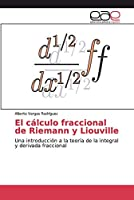 El cálculo fraccional de Riemann y Liouville