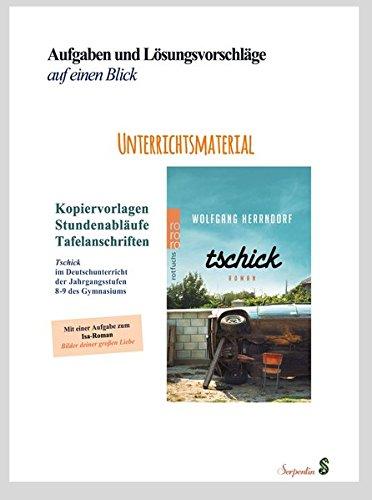 Tschick im Deutschunterricht der Jahrgangsstufen 8-9 des Gymnasiums. Unterrichtsmaterial: Kopiervorlagen, Stundenabläufe, Tafelanschriften. Aufgaben und Lösungsvorschläge auf einen Blick.