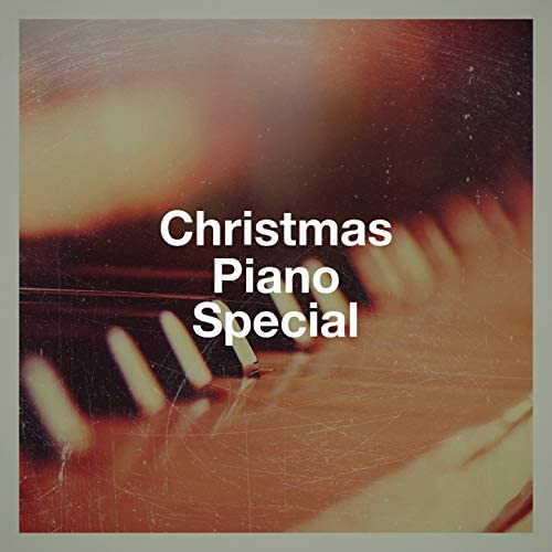 Relaxing Piano Music, The Piano Classic Players, Piano Relaxation, Christmas Eve Carols Academy & Ultimate Christmas Songs