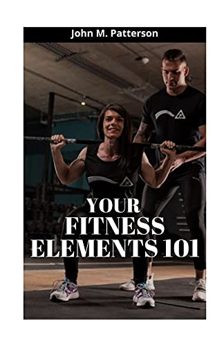 YOUR FITNESS ELEMENTS 101