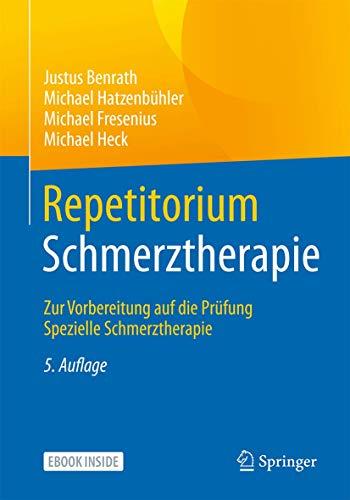 Repetitorium Schmerztherapie: Zur Vorbereitung auf die Prüfung Spezielle Schmerztherapie