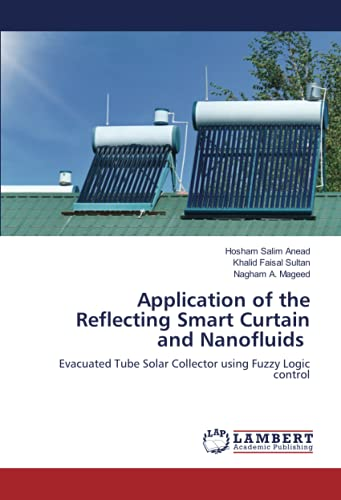 Application of the Reflecting Smart Curtain and Nanofluids: Evacuated Tube Solar Collector using Fuzzy Logic control
