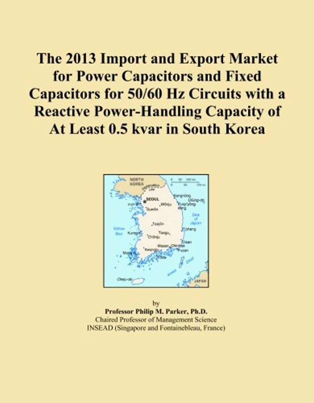 友だちすり団結するThe 2013 Import and Export Market for Power Capacitors and Fixed Capacitors for 50/60 Hz Circuits with a Reactive Power-Handling Capacity of At Least 0.5 kvar in South Korea
