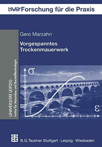 Vorgespanntes Trockenmauerwerk: Trag- Und Verformungsverhalten (Forschung Für Die Praxis) (German Edition)