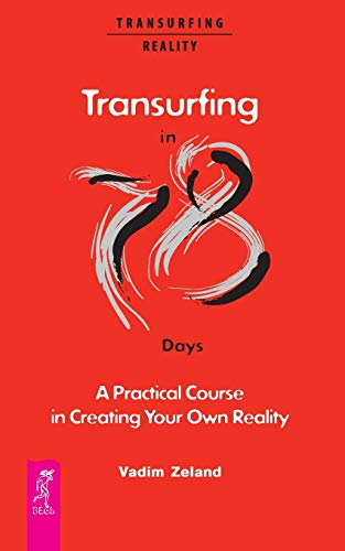 Transurfing in 78 Days — A Practical Course in Creating Your Own Reality