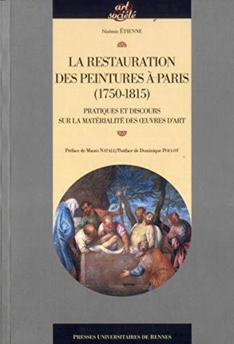 LarestaurationdespeinturesàParis (1750-1815) : Pratiquesetdiscourssurlamatérialitédes?uvresd'art