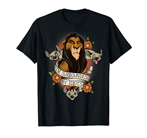 Disney The Lion King Scar I'm Surrounded By Idiots Tattoo T-Shirt