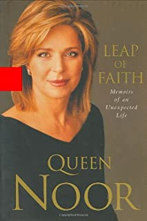 Leap of Faith: Memoirs of an Unexpected Life by Queen Noor (2003-03-18)
