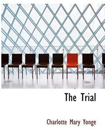 [(The Trial)] [By (author) Charlotte Mary Yonge] published on (August, 2008)