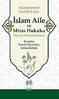 Islam Aile ve Miras Hukuku (Hanefi Mezhebi Esasli)