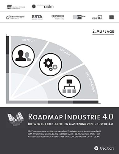 Roadmap Industrie 4.0, 2. Auflage: Ihr Weg zur erfolgreichen Umsetzung von Industrie 4.0
