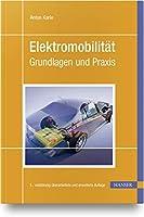 Elektromobilitaet: Grundlagen und Praxis