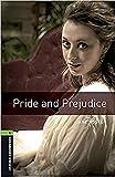 Austen, J: Oxford Bookworms Library: Level 6:: Pride and Pre - Jane Austen