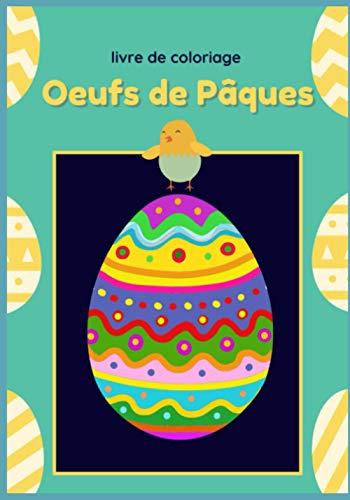 Œufs de pâques: Livre de coloriage Pâques - Pour s'entrainer à colorier et à découper en décorant la maison! Un cahier joyeux et amusant pour les enfants dès le plus jeune âge.