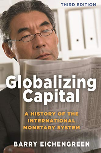Globalizing Capital: A History of the International Monetary System - Third Edition (English Edition)