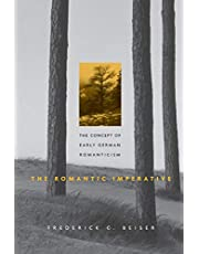 The Romantic Imperative: The Concept of Early German Romanticism