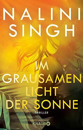 Buchseite und Rezensionen zu 'Im grausamen Licht der Sonne: Thriller' von Nalini Singh