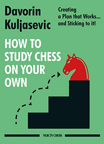 Compare Textbook Prices for How to Study Chess on Your Own: Creating a Plan that Works… and Sticking to it  ISBN 9789056919313 by Kuljasevic, Davorin