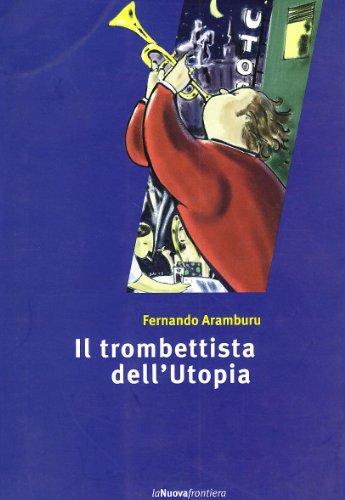 Il trombettista dell'utopia