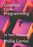 Common Core Programming: 20 Years Download