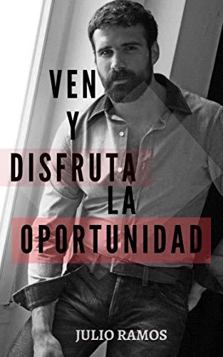 Ven y Disfruta la Oportunidad de Julio Ramos