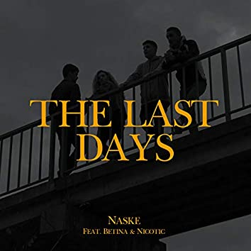 The Last Days (feat. Betina & Nicotic)