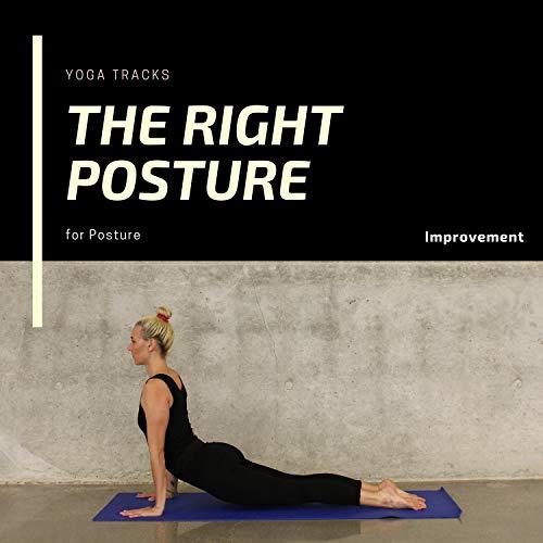 The Right Posture - Yoga Tracks For Posture Improvement
