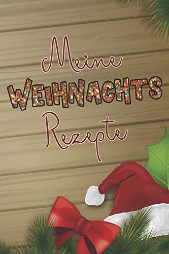 Meine Weihnachtsrezepte: A5 Backrezepte zum Selberschreiben / Backbuch Rezeptesammlung zum Eintragen / Weihnachtsgeschenk für Oma , Mama oder Bäckerin zu Weihnachten