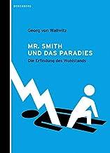 Mr. Smith und das Paradies: Die Erfindung des Wohlstands