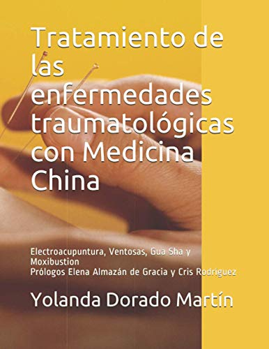 Tratamiento de las enfermedades traumatológicas con Medicina China: Electroacupuntura, Ventosas,