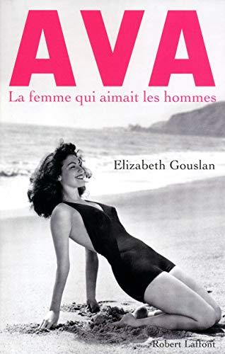 Ava, la femme qui aimait les hommes