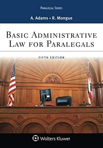 Compare Textbook Prices for Basic Administrative Law for Paralegals Aspen Paralegal Series 5 Edition ISBN 9781454808930 by Adams, Anne,Mongue, Robert E.