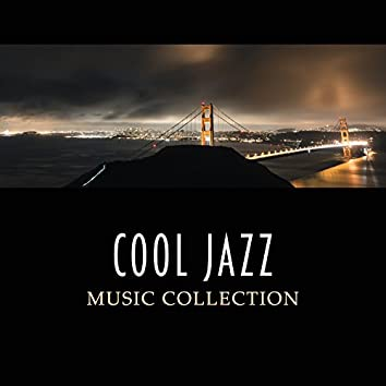 Cool Jazz Music Collection – Cool Jazz, Calm and Smooth Jazz, Background Music, Late Night Jazz