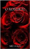 O Roseiral (Portuguese Edition)