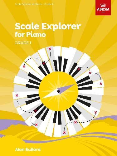 Scale Explorer for Piano, Grade 1 (ABRSM Scales & Arpeggios)